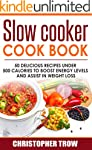 Slow Cooker Cook Book: 50 Delicious R...