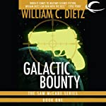 Galactic Bounty (       UNABRIDGED) by William C. Dietz Narrated by Bill Quinn