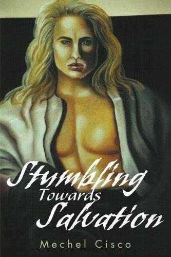 Stumbling Towards Salvation