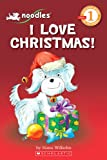 Noodles: I Love Christmas (Scholastic Reader Level 1) (0545000947) by Wilhelm, Hans