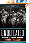 Undefeated: Inside the 1972 Miami Dol...