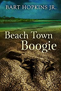 Beach Town Boogie by Bart Hopkins Jr. ebook deal