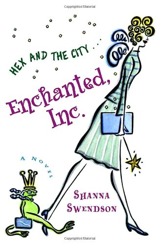 Enchanted Inc. by Shanna Swendson