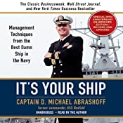 It's Your Ship: Management Techniques from the Best Damn Ship in the Navy | [D. Michael Abrashoff]
