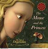 The Tale of Despereaux Movie Tie-In Storybook: The Mouse and the Princess