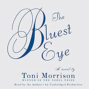 The Bluest Eye Audiobook by Toni Morrison Narrated by Toni Morrison