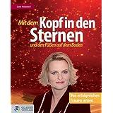 """Mit dem Kopf in den Sternen und den F��en auf dem Bodenvon """"Doris Rosendorf"""""""