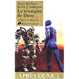 Le triomphe de Dune : apr�s Dune IIpar Brian Herbert