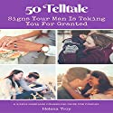 50 Tell Tale Signs Your Man Is Taking You for Granted Audiobook by Dr. Jane Smart Narrated by Michelle Murillo