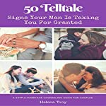50 Tell Tale Signs Your Man Is Taking You for Granted | Dr. Jane Smart