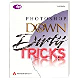 "Photoshop Down and Dirty Tricks. (dpi design publishing imaging)von ""Scott Kelby"""