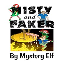 Misty and Faker (       UNABRIDGED) by Mystery Elf Narrated by Cathy Schrecongost