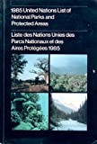 img - for 1985 United Nations List of National Parks and Protected Areas/Liste Des Nations Unies Des Parcs Nationaux Et Des Aires Protegees 1985 (The IUCN conservation library) book / textbook / text book