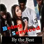 Being Serviced by the Best: Being Serviced, Book 2 | I. M. Telling
