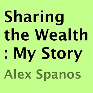 Sharing the Wealth: My Story | [Alex Spanos]