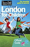 Cover of Time Out London for Children by Time Out Guides Ltd 1846702372