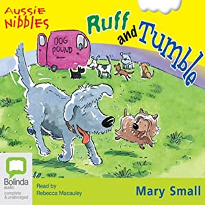 Ruff and Tumble: Aussie Nibbles | [Mary Small]