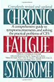 Chronic Fatigue Syndrome: A Comprehensive Guide to Symptoms, Treatments, and Solving the Practical Problems of CFS