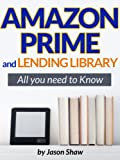Amazon Prime and Lending Library. All You Need to Know