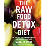 The Raw Food Detox Diet: The Five-Step Plan for Vibrant Health and Maximum Weight Lossby Natalia Rose