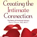 Creating the Intimate Connection: The Basics of Emotional Intimacy (       UNABRIDGED) by Daniel Beaver Narrated by Michael Butler Murray