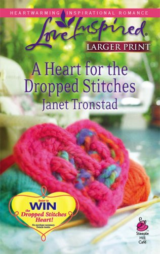 A Heart for the Dropped Stitches (Sisterhood Series #3) (Larger Print Love Inspired #451), JANET TRONSTAD