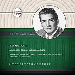 Escape, Vol. 3 Radio/TV von  Hollywood 360 Gesprochen von:  full cast