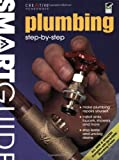 img - for Smart Guide : Plumbing, All New 2nd Edition: Step by Step (Home Improvement) book / textbook / text book