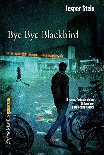Bye Bye Blackbird La seconda indagine di Axel Steen PDF
