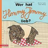 Wer hat Himmy Jimmy lieb?