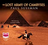 Paul Sussman The Lost Army of Cambyses (Unabridged Audiobook)