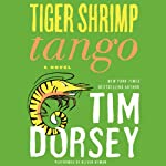 Tiger Shrimp Tango: A Novel (       UNABRIDGED) by Tim Dorsey Narrated by Oliver Wyman