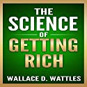The Science of Getting Rich Audiobook by Wallace Wattles Narrated by Mark Smith