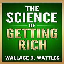 The Science of Getting Rich | Livre audio Auteur(s) : Wallace Wattles Narrateur(s) : Mark Smith