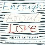 Enough About Love | Herve Le Tellier