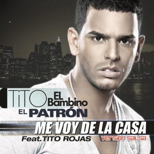 """Tito """"El Bambino"""" feat. Tito Rojas - Me Voy De La Casa (Versión Salsa) [2012] 51tVGDESasL._SS500_"""
