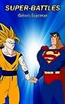 Super-Battles: Goku v/s Superman (Eng...