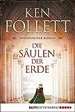 Die Säulen der Erde: Roman (Klassiker. Historischer Roman. Bastei Lübbe Taschenbücher) (German Edition)