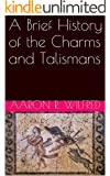 A Brief History of the Charms and Talismans (English Edition)