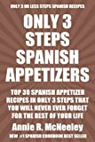 Top 30 Spanish Appetizer Recipes In Only 3 Steps That You Will Never Ever Forget For The Rest of Your Life