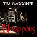 Nekropolis: Matt Richter, Book 1 Audiobook by Tim Waggoner Narrated by John Banks
