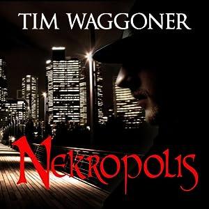 Nekropolis: Matt Richter, Book 1 | [Tim Waggoner]