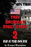 True American Ghost Story 2: Read At Your Own Risk