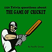150 Cricket Trivia Questions (       UNABRIDGED) by Pacific Group Narrated by Todd Gaddy