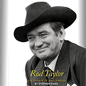 Rod Taylor: An Aussie in Hollywood | [Stephen Vagg]
