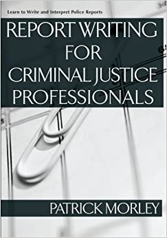 the best police report writing book I'm a police officer and i have a problem of how to write a police report  my  book criminal justice report writing (from amazoncom) is another good  resource.