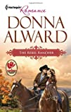The Rebel Rancher (Harlequin Romance)