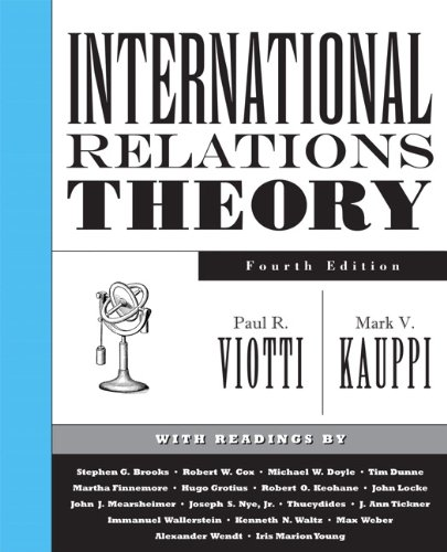 International Relations Theory (4th Edition), Viotti, Paul R.; Kauppi, Mark V.