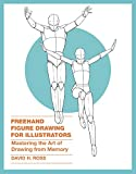 Freehand Figure Drawing for Illustrators: Mastering the