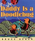 Daddy Is a Doodlebug (0613552105) by Degen, B.